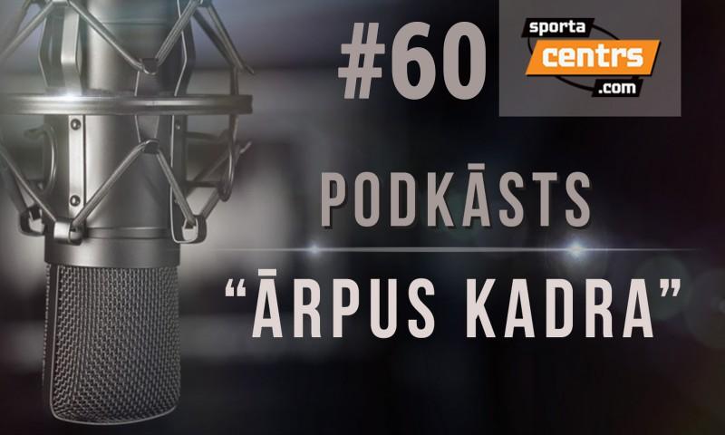 #60 Ārpus Kadra: Pasaules kausa vietā Eiropas atklātais čempionāts